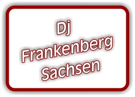 dj Frankenberg sachsen